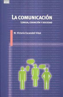 COMUNICACION, LA. LENGUA COGNICION Y SOCIEDAD