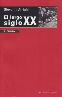 LARGO SIGLO XX, EL. DINERO Y PODER EN LOS ORIGENES DE NUESTRA EPOCA
