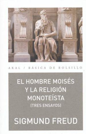 HOMBRE MOISES Y LA RELIGION MONOTEISTA, EL