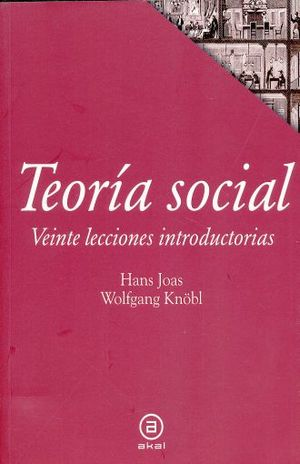TEORIA SOCIAL. VEINTE LECCIONES INTRODUCTORIAS