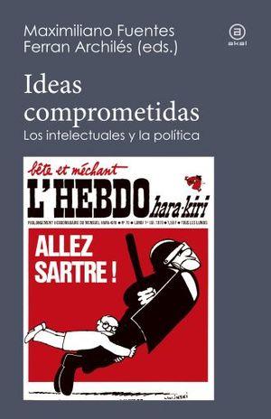 IDEAS COMPROMETIDAS. LOS INTELECTUALES Y LA POLITICA