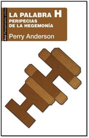PALABRA H, LA. PERIPECIAS DE LA HEGEMONIA