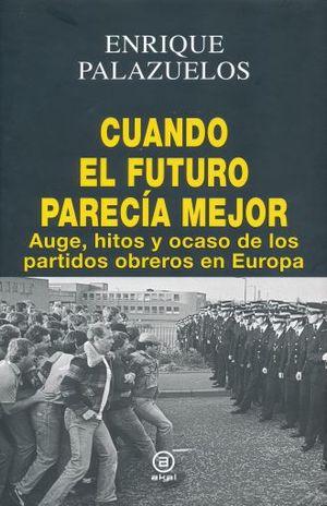 CUANDO EL FUTURO PARECIA MEJOR / PD.