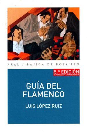 GUIA DEL FLAMENCO / 5 ED.