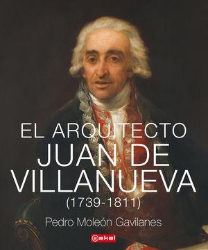 El arquitecto Juan de Villanueva (1739-1811) / pd.