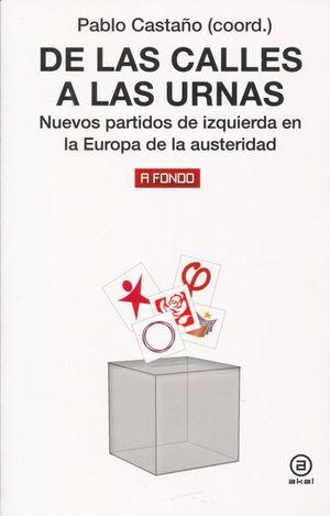 DE LAS CALLES A LAS URNAS. NUEVOS PARTIDOS DE IZQUIERDA EN LA EUROPA DE LA AUSTERIDAD