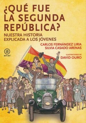 QUE FUE LA SEGUNDA REPUBLICA. NUESTRA HISTORIA EXPLICADA A LOS JOVENES / PD.