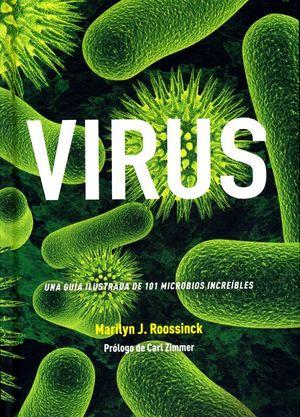 Virus. Una guia ilustrada de 101 microbios increíbles / pd.