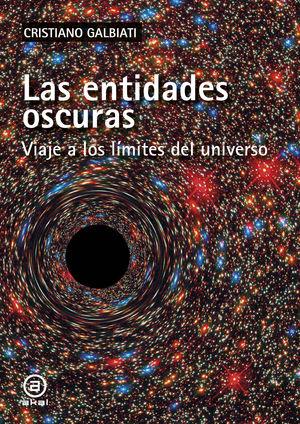 Las entidades oscuras. Viaje a los límites del universo
