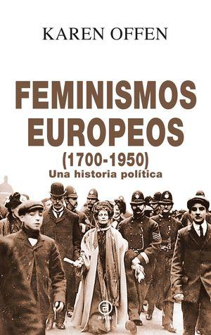 Feminismos Europeos (1700-1950). Una historia política / pd.