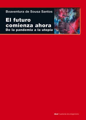 El futuro comienza ahora. De la pandemia a la utopía