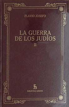 GUERRA DE LOS JUDIOS II, LA. LIBROS IV - VII / PD.