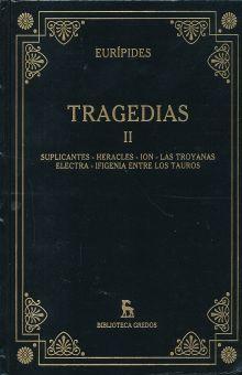 TRAGEDIAS. SUPLICANTES. HERACLES. ION. LAS TROYANAS. ELECTRA. IFIGENIA. ENTRE LOS TAUROS / TOMO II / PD.