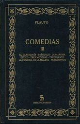 COMEDIAS. EL CARTAGINES. PSEUDOLO. LA MAROMA. ESTICO. TRES MONEDAS. TRUCULENTO. LA COMEDIA DE LA MALETA. FRAGMENTOS / TOMO III / PD.