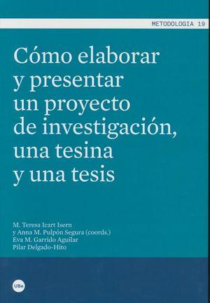 Cómo elaborar y presentar un proyecto de investigación, una tesina y una tesis