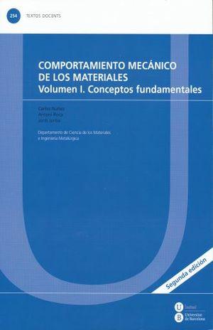 COMPORTAMIENTO MECANICO DE LOS MATERIALES VOL. I CONCEPTOS FUNDAMENTALES / 2 ED.