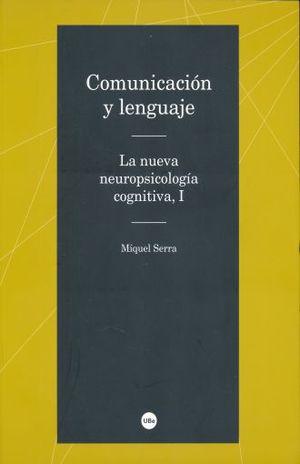 COMUNICACION Y LENGUAJE. LA NUEVA NEUROPSICOLOGIA COGNITIVA I