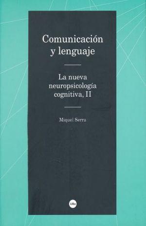 COMUNICACION Y LENGUAJE. LA NUEVA NEUROPSICOLOGIA COGNITIVA II
