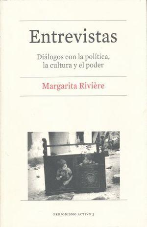 ENTREVISTAS. DIALOGOS CON LA POLITICA LA CULTURA Y EL PODER