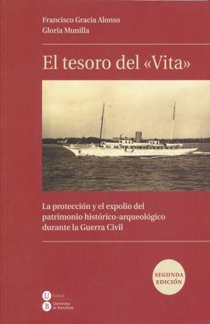 TESORO DEL VITA, EL. LA PROTECCION Y EL EXPOLIO DEL PATRIMONIO HISTORICO ARQUEOLOGICO DURANTE LA GUERRA CIVIL / 2 ED.
