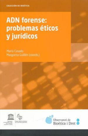 ADN FORENSE. PROBLEMAS ETICOS Y JURIDICOS