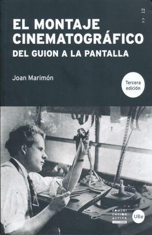MONTAJE CINEMATOGRAFICO DEL GUION A LA PANTALLA, EL / 3 ED.