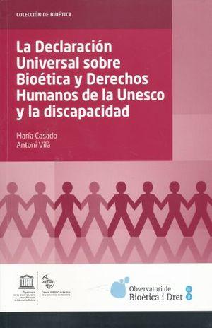 DECLARACION UNIVERSAL SOBRE BIOETICA Y DERECHOS HUMANOS DE LA UNESCO Y LA DISCAPACIDAD