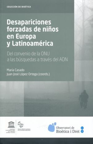 DESAPARICIONES FORZADAS DE NIÑOS EN EUROPA Y LATINOAMERICA. DEL CONVENIO DE LA ONU A LAS BUSQUEDAS A TRAVES DEL ADN