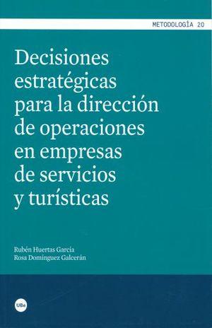 DECISIONES ESTRATEGICAS PARA LA DIRECCION DE OPERACIONES EN EMPRESAS DE SERVICIOS Y TURISTICAS