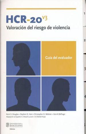 HCR 20 V3 VALORACION DEL RIESGO DE VIOLENCIA. GUIA DEL EVALUADOR