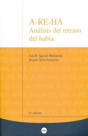 A RE HA. ANALISIS DEL RETRASO DEL HABLA. PROTOCOLOS PARA EL ANALISIS DE LA FONETICA Y FONOLOGIA INFANTIL / 4 ED.