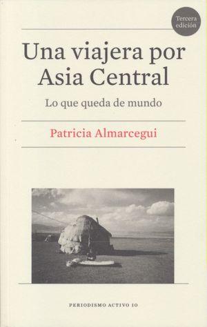 Una viajera por Asia Central. Lo que queda de mundo