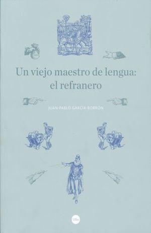UN VIEJO MAESTRO DE LENGUA. EL REFRANERO