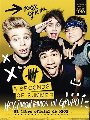5 Seconds of Summer. Hey, ¡montemos un grupo!