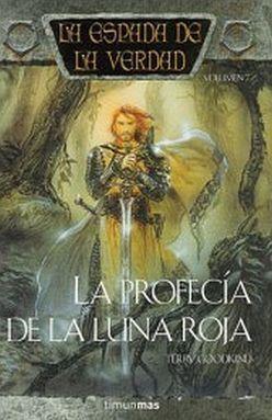PROFECIA DE LA LUNA ROJA, LA / LA ESPADA DE LA VERDAD / VOL. 7 / PD.