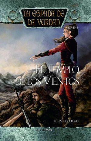 TEMPLO DE LOS VIENTOS, EL / LA ESPADA DE LA VERDAD / VOL. 8 / PD.