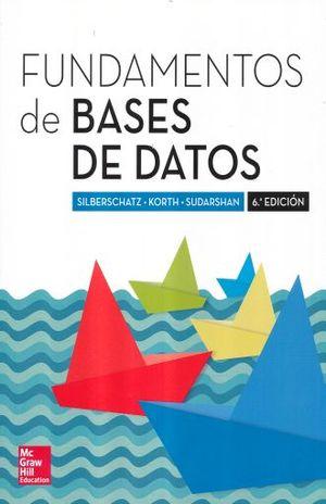 FUNDAMENTOS DE BASES DE DATOS / 6 ED.