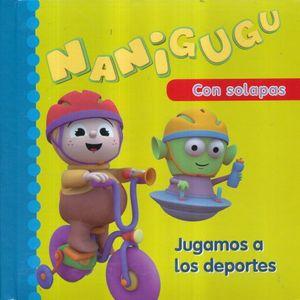 NANIGUGU. JUGAMOS A LOS DEPORTES / PD.