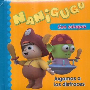 NANIGUGU. JUGAMOS A LOS DISFRACES / PD.