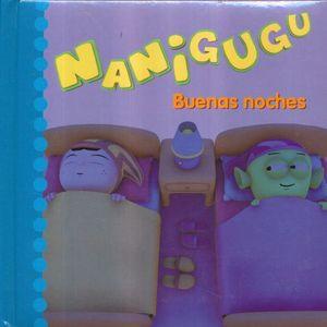 NANIGUGU. BUENAS NOCHES / PD.
