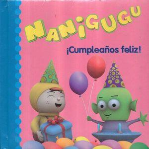 NANIGUGU. CUMPLEAÑOS FELIZ / PD.