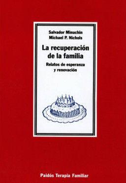 RECUPERACION DE LA FAMILIA, LA. RELATOS DE ESPERANZA Y RENOVACION