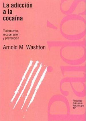 ADICCION A LA COCAINA, LA. TRATAMIENTO RECUPERACION Y PREVENCION