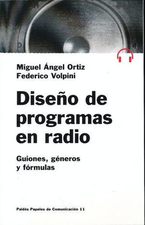 DISEÑO DE PROGRAMAS EN RADIO. GUIONES GENEROS Y FORMULAS