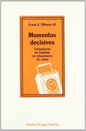 MOMENTOS DECISIVOS. TRATAMIENTOS DE FAMILIAS EN SITUACIONES DE CRISIS