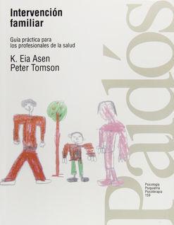 INTERVENCION FAMILIAR. GUIA PRACTICA PARA LOS PROFESIONALES DE LA SALUD