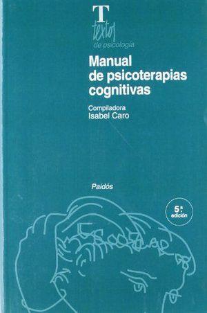 MANUAL DE PSICOTERAPIAS COGNITIVAS / 3 ED.