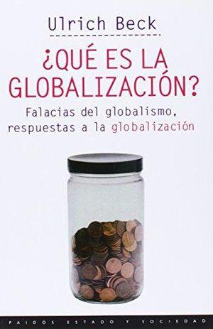 QUE ES LA GLOBALIZACION. FALACIAS DEL GLOBALISMO RESPUESTAS A LA GLOBALIZACION