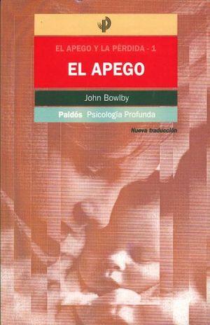 APEGO Y LA PERDIDA 1, EL /  EL APEGO