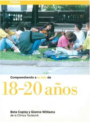 COMPRENDIENDO A TU HIJO DE 18 - 20 AÑOS